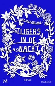 Tijgers in de nacht door Fiona McFarlane | Een Boek Review