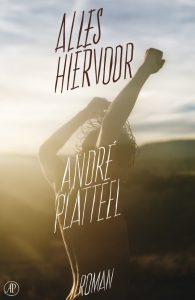Alles hiervoor door Andre Platteel | Een Boek Review