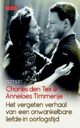 Het vergeten verhaal van een onwankelbare liefde in oorlogstijd door Charles den Tex & Anneloes Timmerije | Een Boek Review