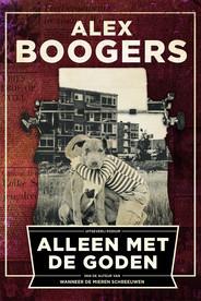 Alleen met de goden door Alex Boogers | Een Boek Review