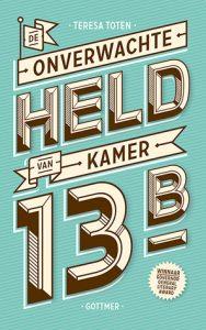 De onverwachte held van kamer 13B door Teresa Toten | Een Boek Review