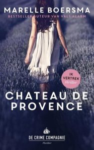 Chateau de Provence door Marelle Boersma | Een Boek Review