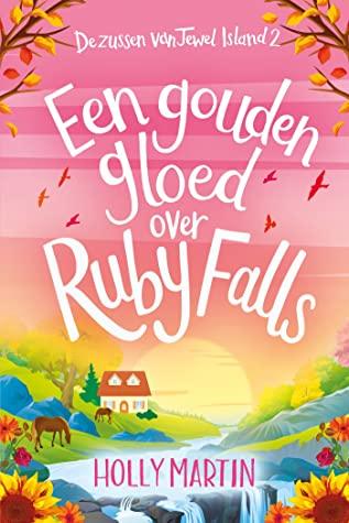 Een gouden gloed over Ruby Falls door Holly Martin | Een Boek Review