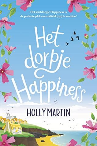 Het dorpje Happiness door Holly Martin | Een Boek Review