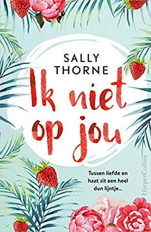 Ik niet op jou door Sally Thorne | Een Boek Review