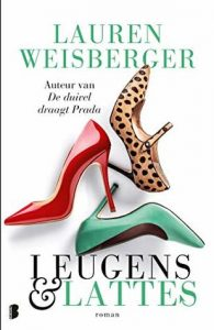 Leugens & Lattes door Lauren Weisberger | Een Boek Review