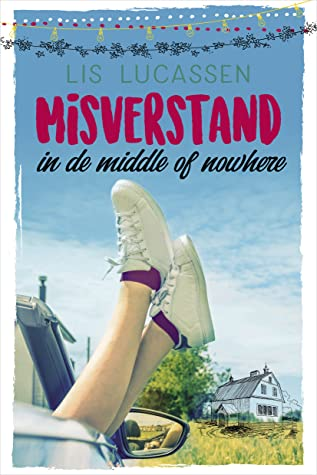 Misverstand in de middle of nowhere door Lis Lucassen | Een Boek Review