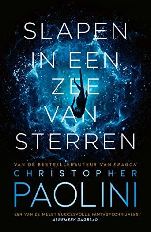 Slapen in een zee van sterren door Christopher Paolini | Een Boek Review