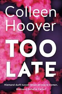 Too Late door Colleen Hoover | Een Boek Review