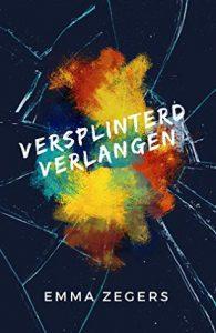 Versplinterd Verlangen door Emma Zegers | Een Boek Review